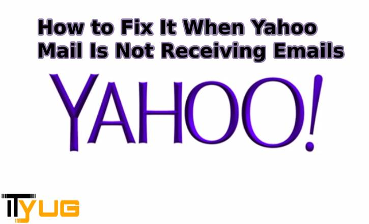 How to Fix It When Yahoo Mail Is Not Receiving Emails